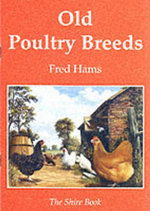 Old Poultry Breeds : Shire colour book - Fred Hams