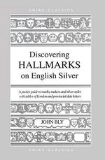 Hall Marks on English Silver - John Bly