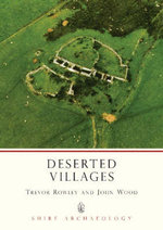 Deserted Villages : Shire Archaeology - Trevor Rowley