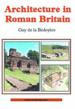 Architecture in Roman Britain - Guy de la Bedoyere