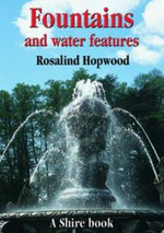 Fountains and Water Features : Gardening and Landscaping Around Your Swimming Poo... - R. Hopwood