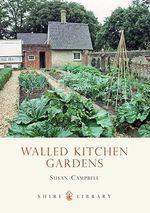 Walled Kitchen Gardens : Shire Album S. - Susan Campbell