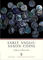 Early Anglo-Saxon Coins : 1300-1800 - Gareth Williams