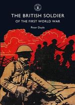 The British Soldier of the First World War - Peter Doyle