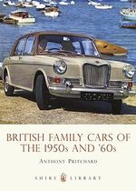 British Family Cars of the 1950s and '60s - Anthony Pritchard
