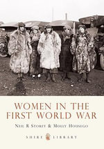 Women in the First World War : Shire Library - Neil R. Storey