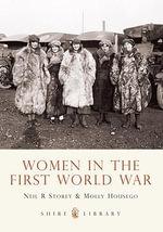Women in the First World War - Neil R. Storey