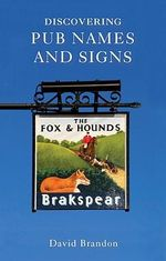 Discovering Pub Names and Signs : SHIRE - David Brandon