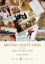 British Postcards of the First World War : SHIRE - Peter Doyle