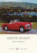 Austin-Healey : Shire Library - Graham Robson