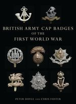 British Army Cap Badges of the First World War : SHIRE - Peter Doyle