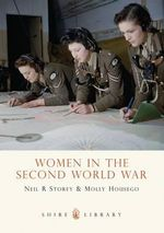 Women in the Second World War : SHIRE - Neil R. Storey