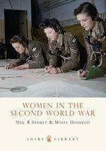 Women in the Second World War : SHIRE - Neil R. Storey