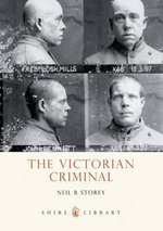 The Victorian Criminal : SHIRE - Neil R. Storey