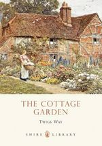 The Cottage Garden : Shire Library - Twigs Way