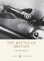 The Battle of Britain : SHIRE - Neil R. Storey