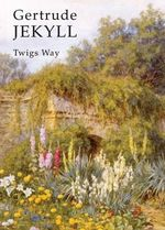 Gertrude Jekyll : SHIRE - Twigs Way