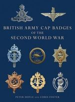 British Army Cap Badges of the Second World War : SHIRE - Peter Doyle