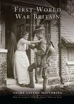 First World War Britain : 1914-1919 - Peter Doyle