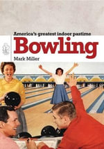 Bowling : America's Greatest Game - Mark Miller