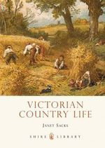 Victorian Country Life - Janet Sacks