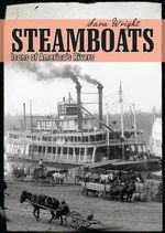 Steamboats : Icons of America's Rivers - Sara Wright