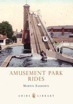Amusement Park Rides - Martin Easdown