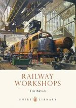 Railway Workshops - Tim Bryan