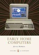 Early Home Computers : Race to Build the World's First Quantum Computer - Kevin Murrell