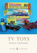 TV Toys - Anthony A. McGoldrick