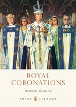 Royal Coronations - Lucinda Gosling