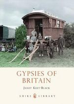 Gypsies of Britain : Jewish Lives in Australia, 1788-1850 - Janet Keet-Black