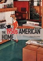 The 1950s American Home - Diane Boucher