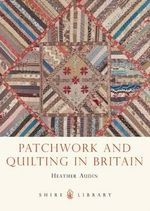 Patchwork and Quilting in Britain : English Silver, 1760-1840 - Heather Audin