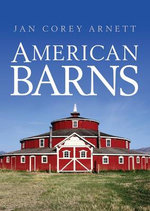 American Barns : Shire Library USA - Jan Corey Arnett
