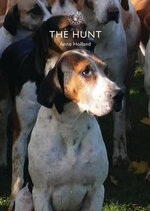 The Hunt : A Social History - Anne Holland