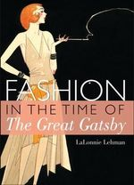Fashion in the Time of the Great Gatsby - Lalonnie Lehman