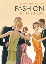 Fashion in the 1920s - Jayne Shrimpton