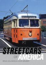 Streetcars of America : Shire Library USA - Brian Solomon