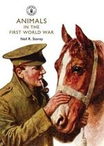 Animals in the First World War - Neil R. Storey