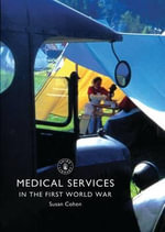 Medical Services in the First World War - Dr Susan Cohen