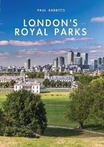 London's Royal Parks : Shire Library - Paul Rabbitts
