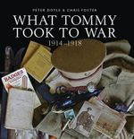 What Tommy Took to War, 1914-1918 : Shire General - Peter Doyle