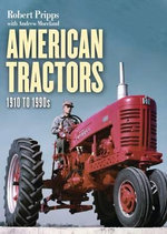 American Tractors 1910-1990 - Robert N. Pripps