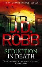 Seduction In Death : 13 - J. D. Robb