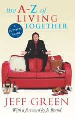 The A-Z of Living Together - Jeff Green