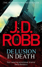 Delusion in Death : In Death - J. D. Robb