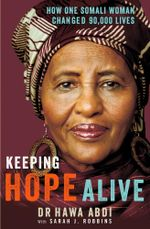 Keeping Hope Alive : How One Somali Woman Changed 90,000 Lives - Dr. Hawa Abdi