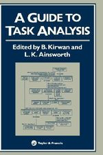 A Guide to Task Analysis : The Task Analysis Working Group