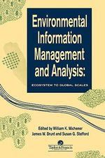 Environmental Information Management and Analysis : Ecosystem to Global Scales